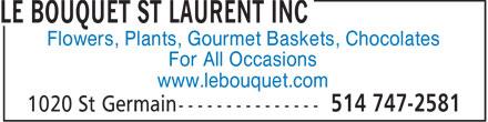 Le Bouquet St Laurent Inc (514-747-2581) - Annonce illustrée======= - Flowers, Plants, Gourmet Baskets, Chocolates For All Occasions www.lebouquet.com - PLANTS - FLOWERS - CHOCOLATES