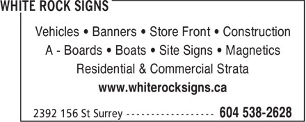White Rock Signs (604-538-2628) - Annonce illustrée - Vehicles • Banners • Store Front • Construction A - Boards • Boats • Site Signs • Magnetics Residential & Commercial Strata www.whiterocksigns.ca