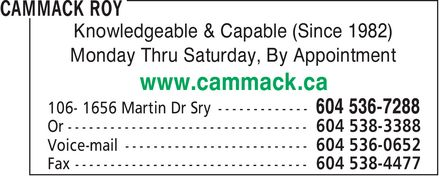 Cammack Roy (604-539-4118) - Display Ad - Knowledgeable & Capable (Since 1982) Monday Thru Saturday, By Appointment www.cammack.ca