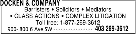 Docken & Company (403-269-3612) - Annonce illustrée - Barristers - Solicitors - Mediators - CLASS ACTIONS - COMPLEX LITIGATION Toll free: 1-877-269-3612   Barristers - Solicitors - Mediators - CLASS ACTIONS - COMPLEX LITIGATION Toll free: 1-877-269-3612