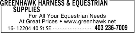 Greenhawk Harness & Equestrian Supplies (403-236-7009) - Display Ad - For All Your Equestrian Needs At Great Prices  www.greenhawk.net For All Your Equestrian Needs At Great Prices  www.greenhawk.net