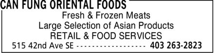 Can Fung Oriental Foods (403-263-2823) - Annonce illustrée - Fresh & Frozen Meats Large Selection of Asian Products RETAIL & FOOD SERVICES Fresh & Frozen Meats Large Selection of Asian Products RETAIL & FOOD SERVICES
