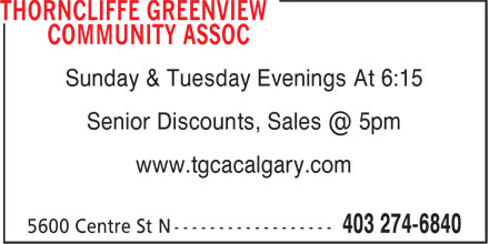 Thorncliffe Greenview Community Assoc (403-274-6840) - Annonce illustrée - Sunday & Tuesday Evenings At 6:15 Senior Discounts, Sales @ 5pm www.tgcacalgary.com