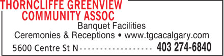 Thorncliffe Greenview Community Assoc (403-274-6840) - Annonce illustrée - Banquet Facilities Ceremonies & Receptions • www.tgcacalgary.com