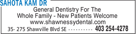 Shawnessy Dental Centre (403-254-4278) - Display Ad - General Dentistry For The Whole Family - New Patients Welcome www.shawnessydental.com  General Dentistry For The Whole Family - New Patients Welcome www.shawnessydental.com