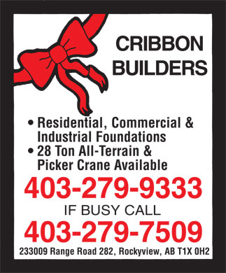 Cribbon Builders (403-279-9333) - Annonce illustr&eacute;e - CRIBBON BUILDERS Residential, Commercial &amp; Industrial Foundations 28 Ton All-Terrain &amp; Picker Crane Available 403-279-9333 IF BUSY CALL 403-279-7509 233009 Range Road 282, Rockyview, AB T1X 0H2