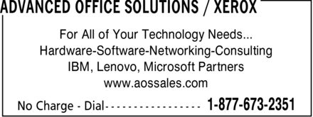 Advanced Office Solutions / Xerox (1-877-673-2351) - Annonce illustrée======= - For All of Your Technology Needs... Hardware-Software-Networking-Consulting IBM, Lenovo, Microsoft Partners www.aossales.com