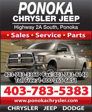 Ponoka Chrysler Jeep (403-783-5383) - Annonce illustrée - PONOKA CHRYSLER JEEP Highway 2A South, Ponoka Sales   Service   Parts 403-783-3366   Fax: 403-783-8140 Toll Free: 1-800-265-6851 403-783-5383 www.ponokachrysler.com CHRYSLER    JEEP    DODGE