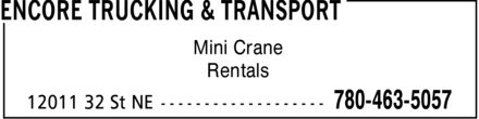 Encore Trucking & Transport (780-463-5057) - Display Ad - Mini Crane Rentals