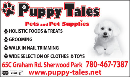 Puppy Tales (780-467-7387) - Annonce illustr&eacute;e - HOLISTIC FOODS &amp; TREATS GROOMING WALK IN NAIL TRIMMING WIDE SELECTION OF CLOTHES  &amp; TOYSS 65C Graham Rd. Sherwood Park   780-467-73877804677387 www.puppy-tales.net