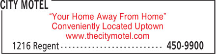 "The City Motel (506-450-9900) - Display Ad - ""Your Home Away From Home"" Conveniently Located Uptown www.thecitymotel.com"