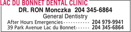 Lac Du Bonnet Dental Clinic (204-345-6864) - Annonce illustrée======= - DR. RON Monczka 204 345-6864 General Dentistry