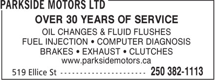 Parkside Motors Ltd (250-382-1113) - Annonce illustrée - OVER 30 YEARS OF SERVICE OIL CHANGES & FLUID FLUSHES FUEL INJECTION   COMPUTER DIAGNOSIS BRAKES   EXHAUST   CLUTCHES www.parksidemotors.ca
