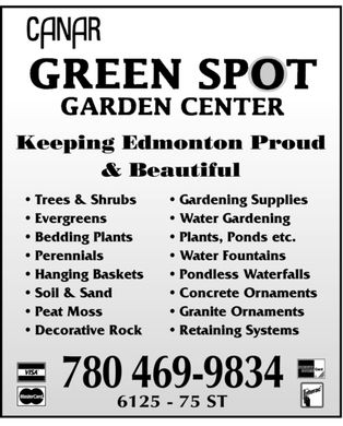 Green Spot Garden Centers Ltd (780-469-9834) - Annonce illustr&eacute;e - * Soil &amp; Sand * Concrete Ornaments * Pondless Waterfalls * Hanging Baskets * Perennials * Water Fountains * Bedding Plants * Plants, Ponds etc. * Evergreens * Water Gardening * Trees &amp; Shrubs * Gardening Supplies * Peat Moss * Granite Ornaments * Decorative Rock * Retaining Systems * Soil &amp; Sand * Concrete Ornaments * Pondless Waterfalls * Hanging Baskets * Perennials * Water Fountains * Bedding Plants * Plants, Ponds etc. * Evergreens * Water Gardening * Trees &amp; Shrubs * Gardening Supplies * Peat Moss * Granite Ornaments * Decorative Rock * Retaining Systems