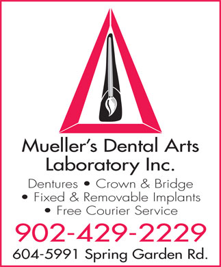 Mueller's Dental Arts Laboratory Inc (902-429-2229) - Annonce illustrée - Mueller s Dental Arts Laboratory Inc. Dentures   Crown & Bridge Fixed & Removable Implants Free Courier Service 902-429-2229 604-5991 Spring Garden Rd.