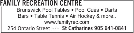 Family Recreation Centre (905-641-0841) - Display Ad - Brunswick Pool Tables &bull; Pool Cues &bull; Darts Bars &bull; Table Tennis &bull; Air Hockey &amp; more.. www.familyrec.com Brunswick Pool Tables &bull; Pool Cues &bull; Darts Bars &bull; Table Tennis &bull; Air Hockey &amp; more.. www.familyrec.com