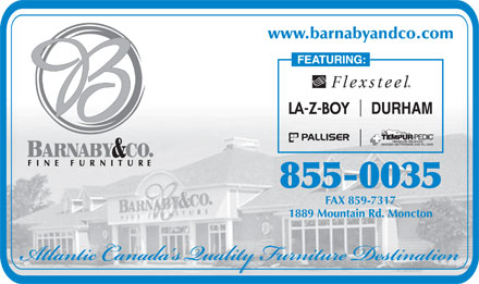Barnaby & Co Furniture Ltd (506-855-0035) - Display Ad - www.barnabyandco.com 855-0035 FAX 859-7317 1889 Mountain Rd. Moncton
