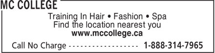 Mc College (1-888-314-7965) - Annonce illustrée - Training In Hair • Fashion • Spa Find the location nearest you www.mccollege.ca