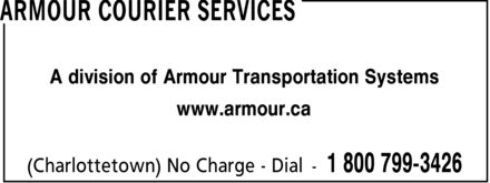 Armour Courier Services (1-800-799-3426) - Annonce illustrée - A division of Armour Transportation Systems www.armour.ca  A division of Armour Transportation Systems www.armour.ca