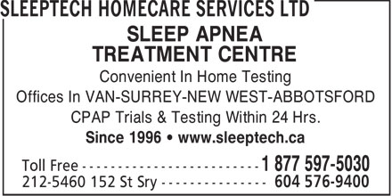 Sleeptech Homecare Services Ltd (604-539-4192) - Annonce illustrée - SLEEP APNEA TREATMENT CENTRE Convenient In Home Testing Offices In VAN-SURREY-NEW WEST-ABBOTSFORD CPAP Trials & Testing Within 24 Hrs. Since 1996   www.sleeptech.ca