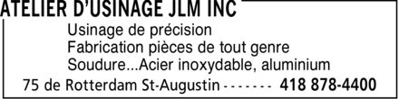 Atelier D'Usinage JLM Inc (418-878-4400) - Annonce illustr&eacute;e - Usinage de pr&eacute;cision Fabrication pi&egrave;ces de tout genre Soudure...Acier inoxydable, aluminium  Usinage de pr&eacute;cision Fabrication pi&egrave;ces de tout genre Soudure...Acier inoxydable, aluminium  Usinage de pr&eacute;cision Fabrication pi&egrave;ces de tout genre Soudure...Acier inoxydable, aluminium  Usinage de pr&eacute;cision Fabrication pi&egrave;ces de tout genre Soudure...Acier inoxydable, aluminium