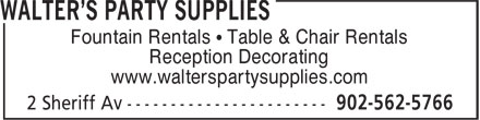 Walter's Party Supplies (902-562-5766) - Annonce illustrée - Fountain Rentals • Table & Chair Rentals Reception Decorating www.walterspartysupplies.com
