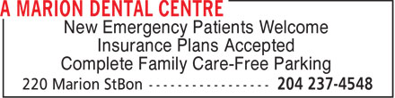 A Marion Dental Centre (204-237-4548) - Annonce illustrée - New Emergency Patients Welcome Insurance Plans Accepted Complete Family Care-Free Parking  New Emergency Patients Welcome Insurance Plans Accepted Complete Family Care-Free Parking
