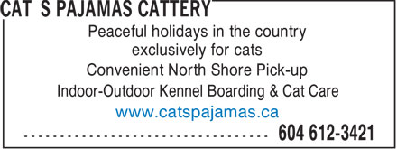 Cat's Pajamas Cattery (604-612-3421) - Annonce illustrée - exclusively for cats Peaceful holidays in the country Convenient North Shore Pick-up Indoor-Outdoor Kennel Boarding & Cat Care www.catspajamas.ca
