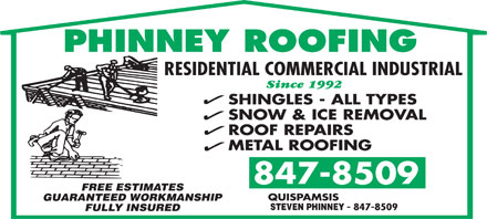 Phinney Roofing (506-847-8509) - Annonce illustrée - RESIDENTIAL COMMERCIAL INDUSTRIAL SHINGLES - ALL TYPES SNOW & ICE REMOVAL ROOF REPAIRS METAL ROOFING FREE ESTIMATES QUISPAMSIS GUARANTEED WORKMANSHIP STEVEN PHINNEY FULLY INSURED