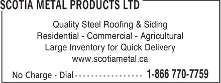 Scotia Metal Products Ltd (1-866-770-7759) - Display Ad - Quality Steel Roofing & Siding Residential Commercial Agricultural Large Inventory for Quick Delivery www.scotiametal.ca Quality Steel Roofing & Siding Residential Commercial Agricultural Large Inventory for Quick Delivery www.scotiametal.ca