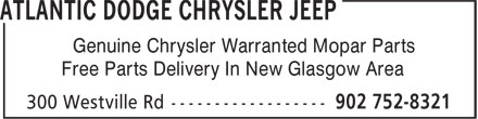 Atlantic Dodge Chrysler Jeep (902-752-8321) - Display Ad - Genuine Chrysler Warranted Mopar Parts Free Parts Delivery In New Glasgow Area