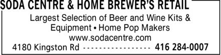 Soda Centre &amp; Home Brewer's Retail (416-284-0007) - Annonce illustr&eacute;e - Largest Selection of Beer and Wine Kits &amp; Equipment   Home Pop Makers www.sodacentre.com