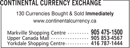 Continental Currency Exchange (905-475-1500) - Display Ad - 130 Currencies Bought & Sold Immediately www.continentalcurrency.ca  130 Currencies Bought & Sold Immediately www.continentalcurrency.ca