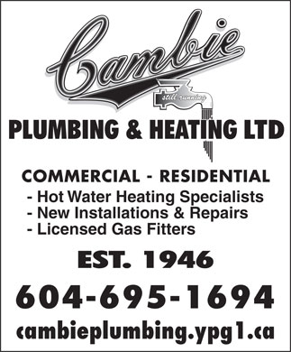 Cambie Plumbing & Heating Ltd (604-696-4630) - Annonce illustrée - - Hot Water Heating Specialists - New Installations & Repairs - Licensed Gas Fitters 604-695-1694 cambieplumbing.ypg1.ca COMMERCIAL - RESIDENTIAL