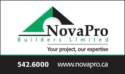 Novapro Builders Limited (902-542-6000) - Display Ad - NovaPro Builders Limited Your project, our expertise 542.6000 www.novapro.ca