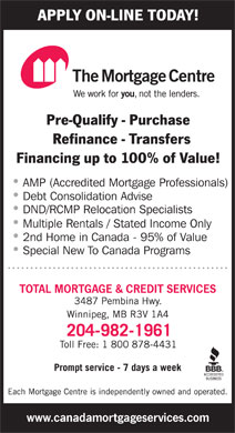 Mortgage Centre The (1-800-878-4431) - Annonce illustr&eacute;e - AMP (Accredited Mortgage Professionals) Debt Consolidation Advise DND/RCMP Relocation Specialists Multiple Rentals / Stated Income Only 2nd Home in Canada - 95% of Value Special New To Canada Programs