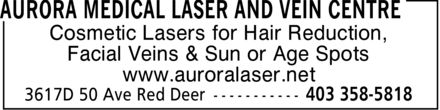 Aurora Medical Laser And Vein Centre (403-406-0465) - Annonce illustrée - Cosmetic Lasers for Hair Reduction, Facial Veins & Sun or Age Spots www.auroralaser.net