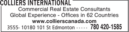 Colliers International (780-420-1585) - Annonce illustrée - Commercial Real Estate Consultants Global Experience - Offices in 62 Countries www.collierscanada.com