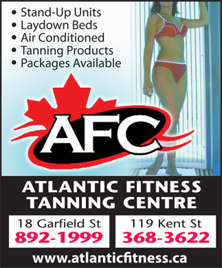 Atlantic Fitness Centre (902-892-1999) - Display Ad - Stand-Up Units Laydown Beds Air Conditioned Tanning Products Packages Available www.atlantictness.ca Stand-Up Units Laydown Beds Air Conditioned Tanning Products Packages Available www.atlantictness.ca
