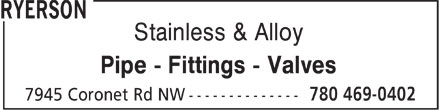 Ryerson (780-469-0402) - Annonce illustrée======= - RYERSON - ALLOY PIPE VALVES - ALLOY PIPE FITTINGS - ALLOY PIPE - STAINLESS PIPE VALVES - STAINLESS PIPE - STAINLESS PIPE FITTINGS - PIPE FITTINGS
