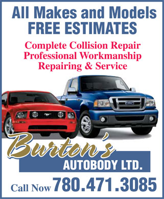Burton's Autobody Ltd (780-471-3085) - Annonce illustrée - All Makes and Models FREE ESTIMATES Complete Collision Repair Professional Workmanship Repairing & Service Burton's Burton's Burton's AUTOBODY LTD. 780.471.3085 Call Now