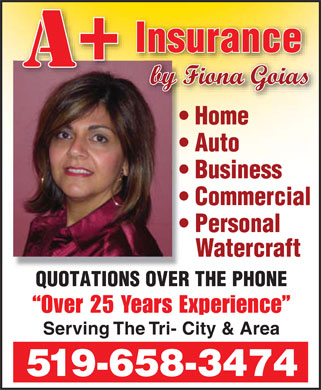 Axion-Goias Insurance Services (519-658-3474) - Annonce illustrée - Insurance by Fiona Goias Home Auto Business Commercial Personal Watercraft QUOTATIONS OVER THE PHONE Over 25 Years Experience Serving The Tri- City & Area 519-658-3474