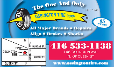 Ossington Tire Corp (416-533-1138) - Annonce illustrée - 65 All Major Brands    Repairs 62 Align    Brakes    Shocks N DUNDAS ST. 416 533-1138 FOXLEY OSSINGTON TIRE ARGYLE ST. OSSINGTON AVE.QUEEN ST.S www.ossingtontire.com  65 All Major Brands    Repairs 62 Align    Brakes    Shocks N DUNDAS ST. 416 533-1138 FOXLEY OSSINGTON TIRE ARGYLE ST. OSSINGTON AVE.QUEEN ST.S www.ossingtontire.com