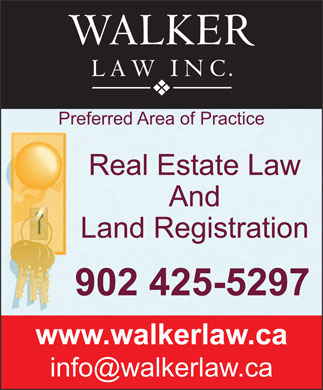 Walker Law Inc (902-425-5297) - Annonce illustrée - Preferred Area of Practice Real Estate Law And Land Registration 425-5297 www.walkerlaw.ca Preferred Area of Practice Real Estate Law And Land Registration 425-5297 www.walkerlaw.ca