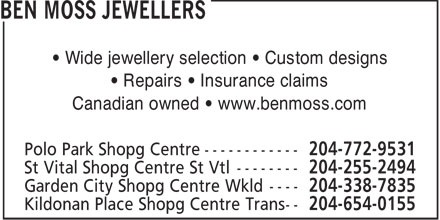 Ben Moss Jewellers (204-772-9531) - Display Ad - • Wide jewellery selection • Custom designs • Repairs • Insurance claims Canadian owned • www.benmoss.com  • Wide jewellery selection • Custom designs • Repairs • Insurance claims Canadian owned • www.benmoss.com