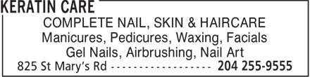 Keratin Care (204-255-9555) - Annonce illustrée - COMPLETE NAIL, SKIN & HAIRCARE Manicures, Pedicures, Waxing, Facials Gel Nails, Airbrushing, Nail Art