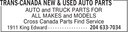 Trans-Canada New & Used Auto Parts (204-633-7034) - Annonce illustrée - AUTO and TRUCK PARTS FOR ALL MAKES and MODELS Cross Canada Parts Find Service  AUTO and TRUCK PARTS FOR ALL MAKES and MODELS Cross Canada Parts Find Service