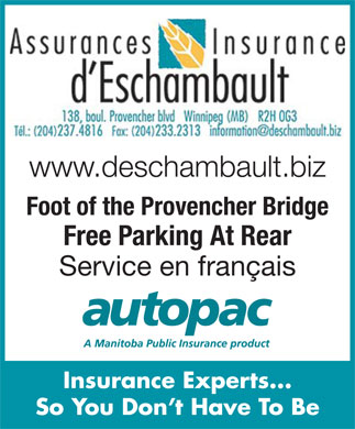 d'Eschambault Insurance Service (204-237-4816) - Annonce illustrée - www.deschambault.biz Foot of the Provencher Bridge Free Parking At Rear Service en français Insurance Experts... So You Don't Have To Be