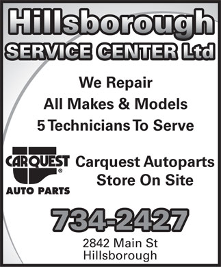Hillsborough Service Center Ltd (506-734-2427) - Annonce illustrée - Hillsborough SERVICE CENTER Ltd We Repair All Makes & Models 5 Technicians To Serve Carquest Autoparts Store On Site 734-2427 2842 Main St Hillsborough Hillsborough SERVICE CENTER Ltd We Repair All Makes & Models 5 Technicians To Serve Carquest Autoparts Store On Site 734-2427 2842 Main St Hillsborough