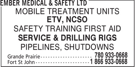 Ember Medical & Safety Ltd (780-933-0668) - Display Ad - EMBER MEDICAL & SAFETY LTD - SHUTDOWNS - DRILLING RIGS - SERVICE RIGS - FIRST AID TRAINING - PIPELINES - MOBILE ETV TREATMENT UNITS - SAFETY TRAINING